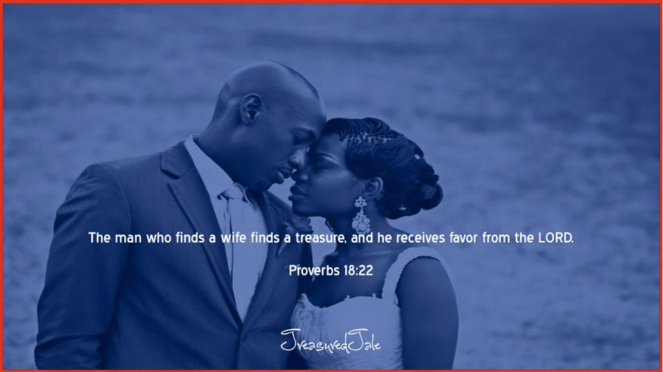 The man who finds a wife finds a treasure